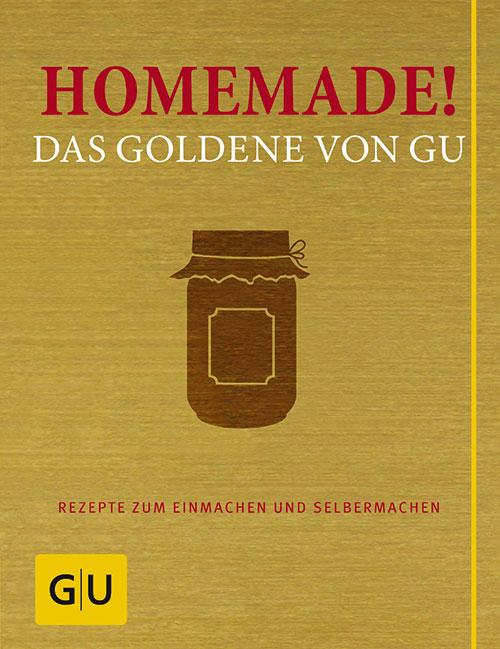 Homemade! Das Goldene von GU Rezepte zum Einmachen und Selbermachen, 352 Seiten, Hardcover 15,00 €, ISBN: 978-3-8338-4001-2