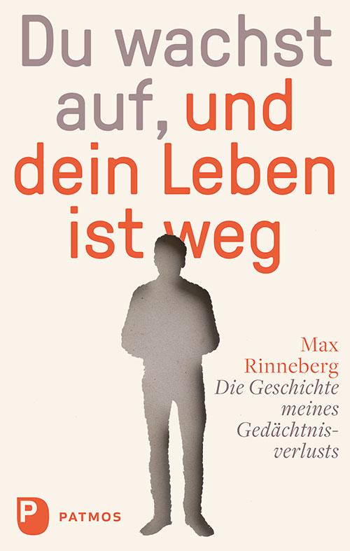 Max Rinneberg: Die Geschichte meines Gedächtnisverlusts,