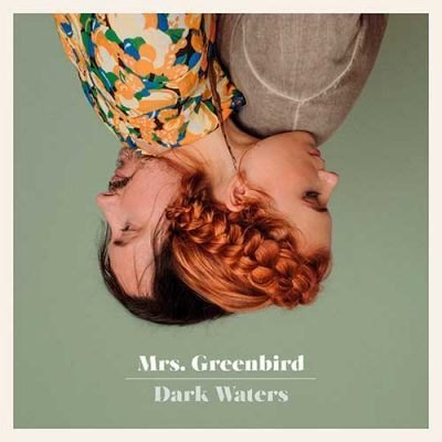 """""""Dark Waters"""" – das dritte Album von Mrs. Greenbird"""