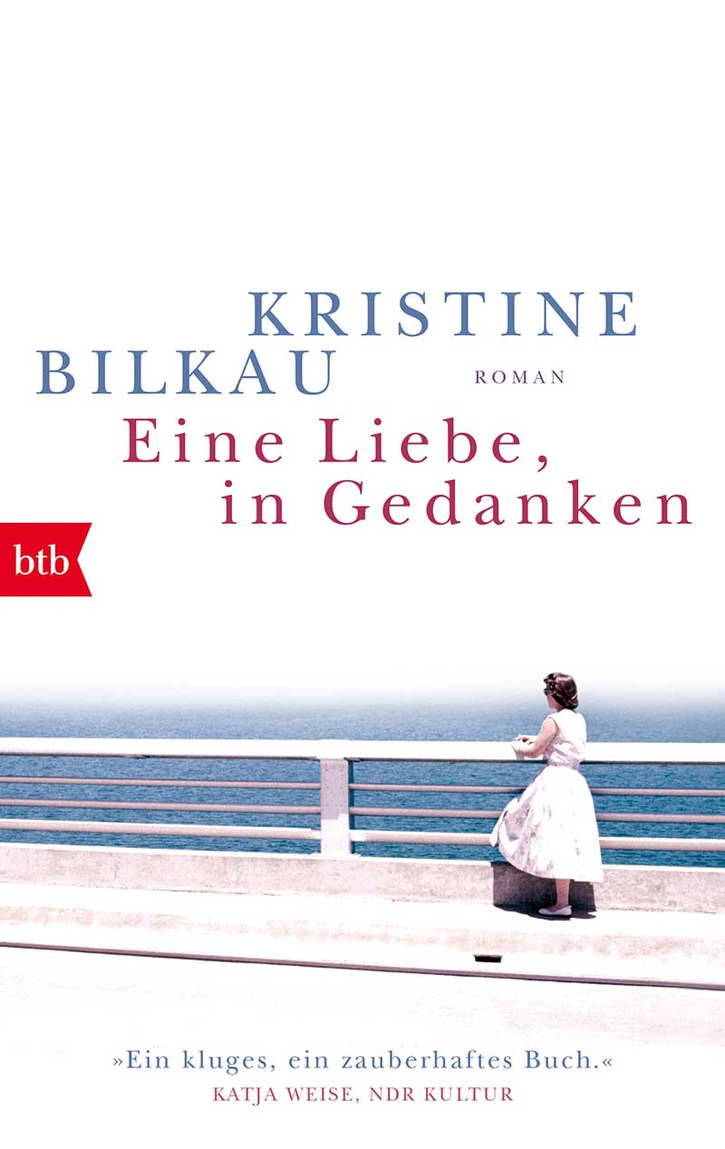 Kristine_Bilkau_Eine_Liebe_in_Gedanken