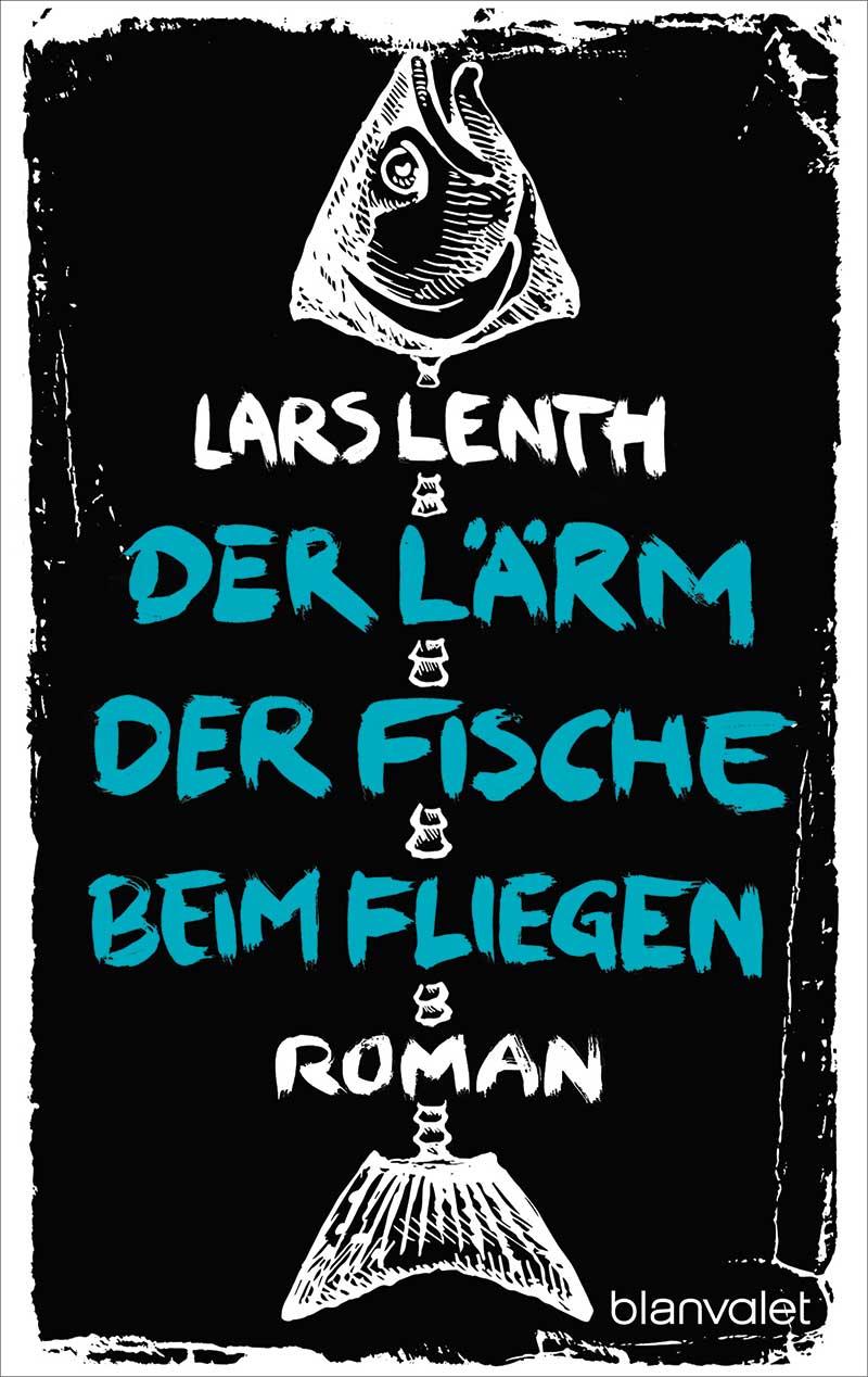 Lars_Lenth_Der_Laerm_der_Fische_beim_Fliege