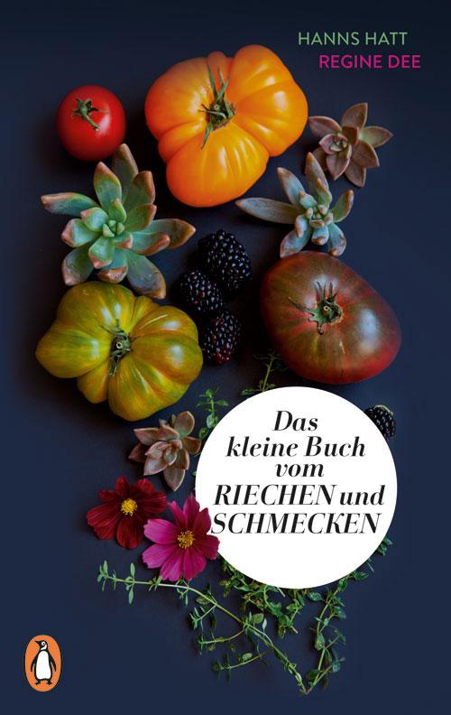 Hanns Hatt,Regine Dee, Das kleine Buch vom Riechen und Schmecken